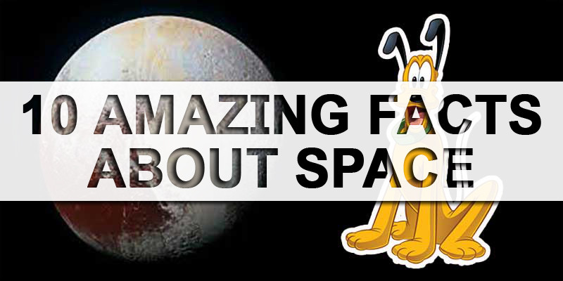 Top 10 Amazing Facts About Space