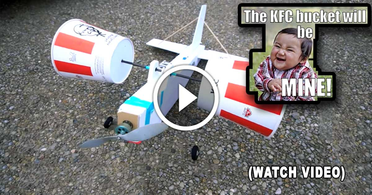 KFC Bucket Aeroplane Is DIYer Wet Dream Come True - WATCH VIDEO